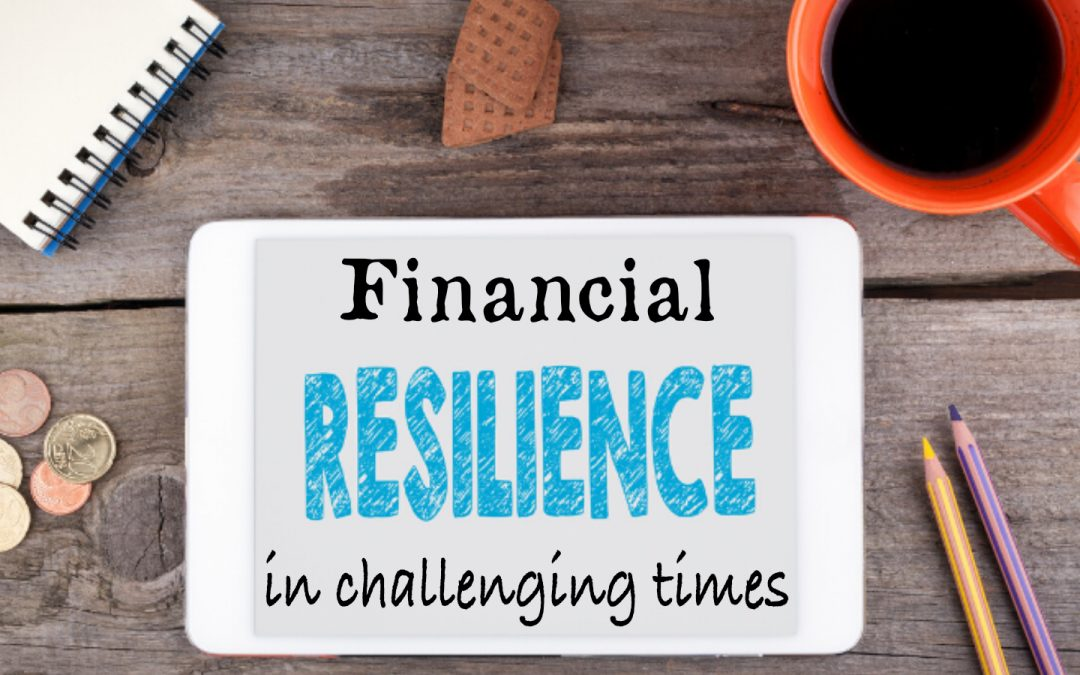 Financial Resilience in Challenging Times